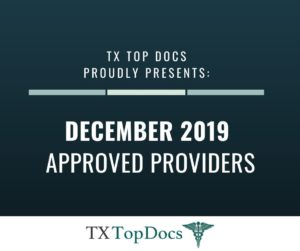 TX Top Docs Proudly Presents December 2019 Approved Providers