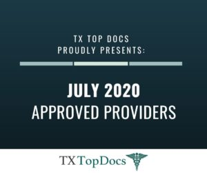 TX Top Docs Proudly Presents July 2020 Approved Providers